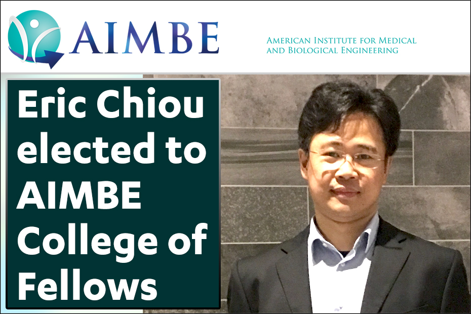 Eric Chiou elected to AIMBE College of Fellows