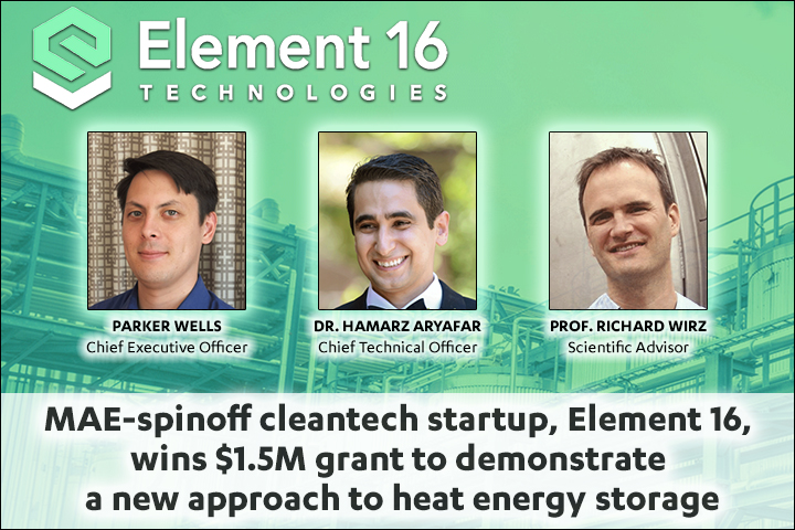 MAE-spinoff cleantech startup, Element 16, wins $1.5M grant to demonstrate a new approach to heat energy storage