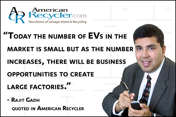 "Rajit Gadh quoted in American Recycler article ""Recyclability of Electric Vehicle Batteries Scrutinized"""