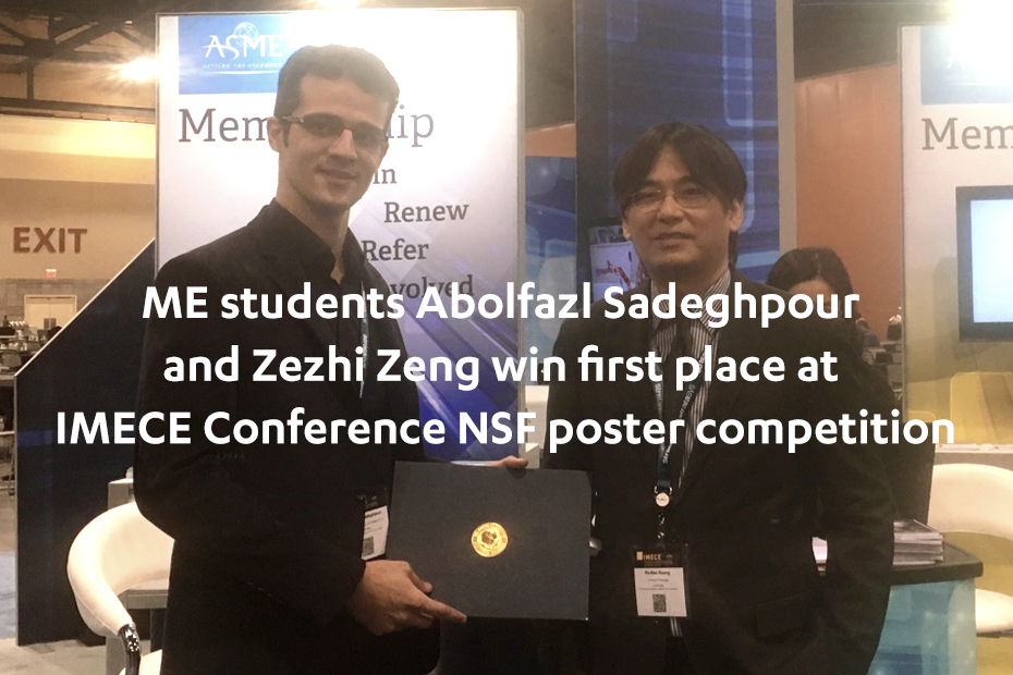 ME students Abolfazl Sadeghpour and Zezhi Zeng win first place at IMECE Conference NSF poster competition