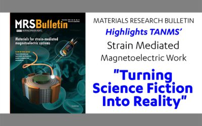 """Materials Research Bulletin Highlights TANMS' Strain Mediated Magnetoelectric Work, """"Turning Science Fiction Into Reality"""""""