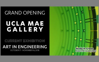 """Grand Opening – UCLA MAE Gallery – Current Exhibition – """"Art in Engineering"""""""