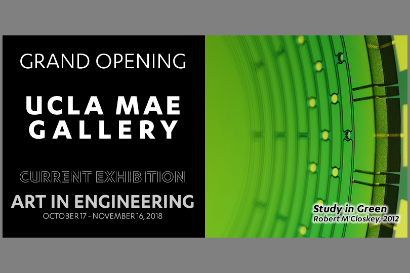 "Grand Opening – UCLA MAE Gallery – Current Exhibition – ""Art in Engineering"""
