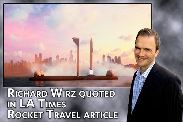 Richard Wirz quoted in LA Times rocket travel article